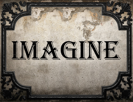 imagine word on concrette wall
