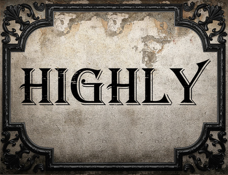 highly: highly word on concrette wall