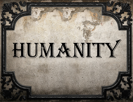 humanity: humanity word on concrette wall