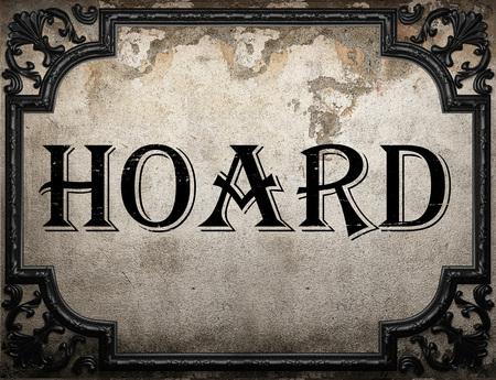 hoard: hoard word on concrette wall