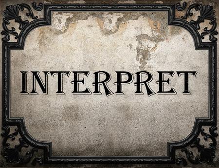 to interpret: interpret word on concrette wall