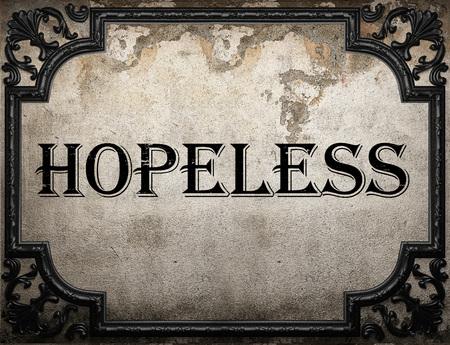 hopeless: hopeless word on concrette wall