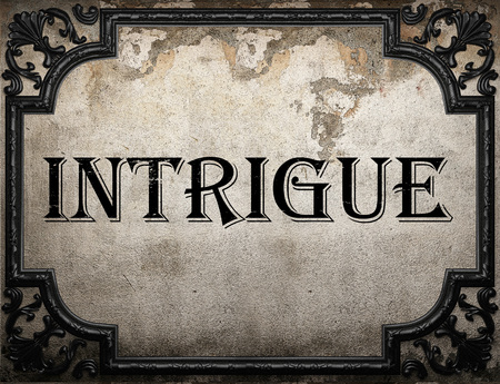 intrigue: intrigue word on concrette wall