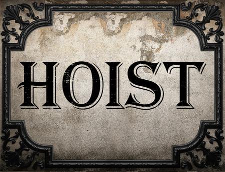 hoist: hoist word on concrette wall
