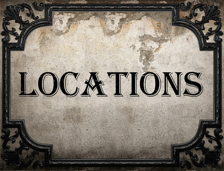 locations: locations word on concrette wall