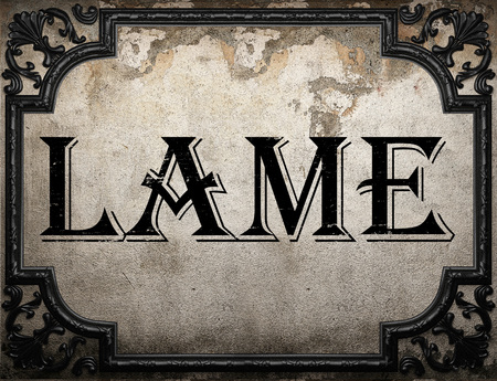 lame: lame word on concrette wall