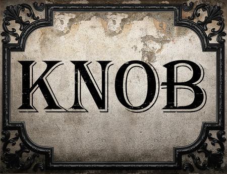 knob: knob word on concrette wall