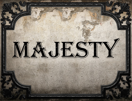 the majesty: majesty word on concrette wall