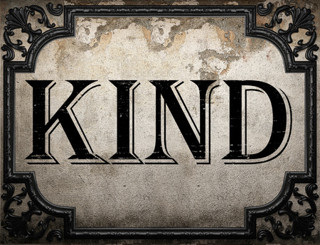 kind of: kind word on concrette wall