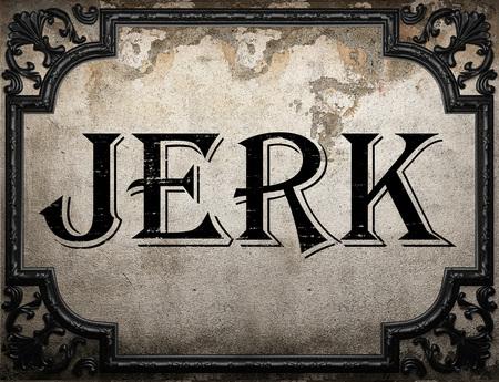 jerk: jerk word on concrette wall