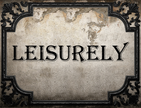leisurely: leisurely word on concrette wall