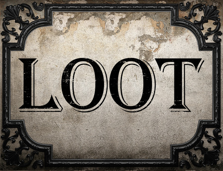 loot: loot word on concrette wall