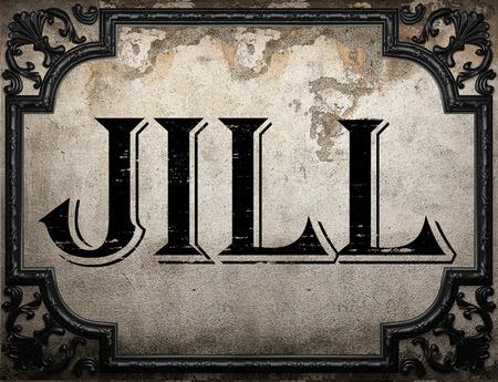 jill: jill word on concrette wall
