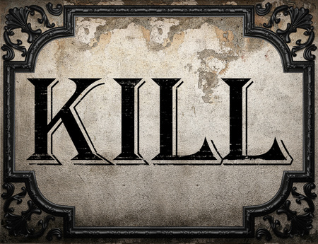 kill word on concrette wall