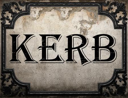 kerb: kerb word on concrette wall
