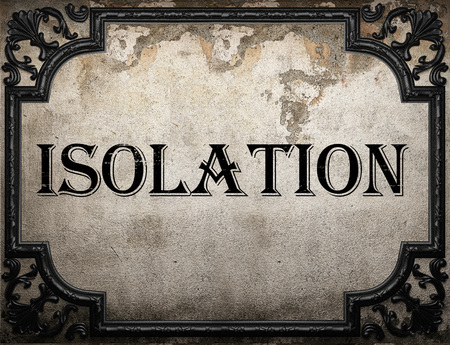 isolation: isolation word on concrette wall Stock Photo