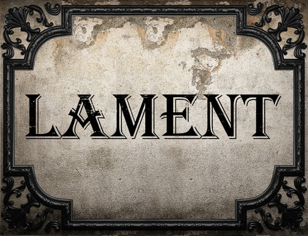 lament: lament word on concrette wall