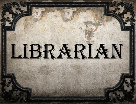 librarian: librarian word on concrette wall