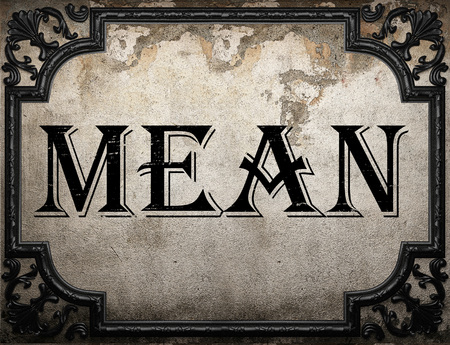 mean: mean word on concrette wall
