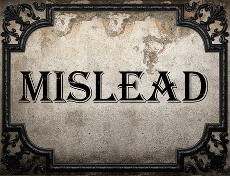 mislead: mislead word on concrette wall