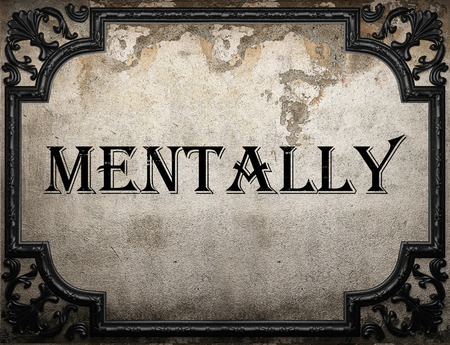 mentally: mentally word on concrette wall Stock Photo