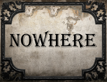 nowhere: nowhere word on concrette wall Stock Photo