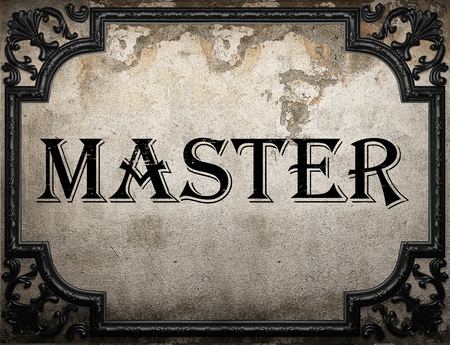 master: master word on concrette wall