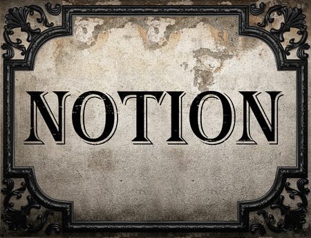 notion: notion word on concrette wall Stock Photo