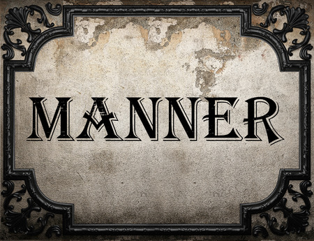 manner: manner word on concrette wall