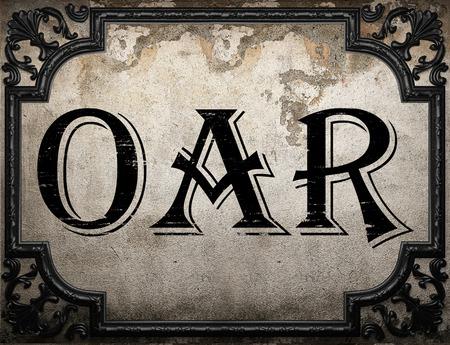 oar: oar word on concrette wall
