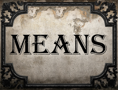 means: means word on concrette wall