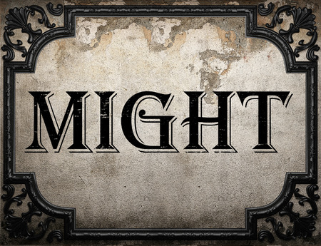 might: might word on concrette wall