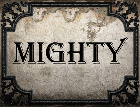 mighty: mighty word on concrette wall