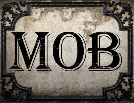 mob: mob word on concrette wall