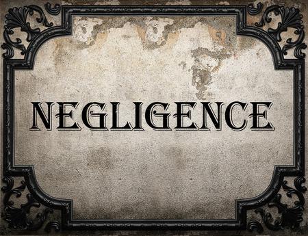 negligence: negligence word on concrette wall