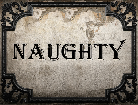 naughty: naughty word on concrette wall