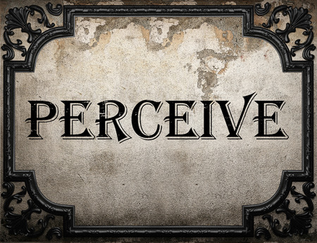 perceive: perceive word on concrette wall Stock Photo