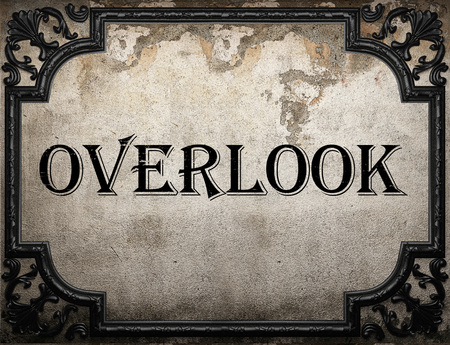 overlook: overlook word on concrette wall