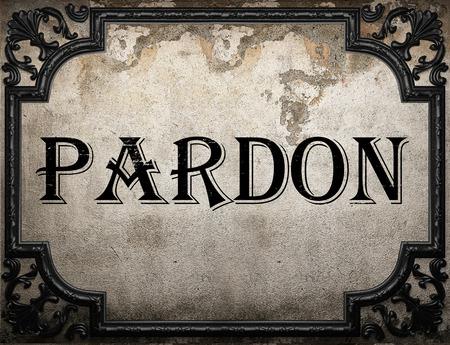 pardon: pardon word on concrette wall