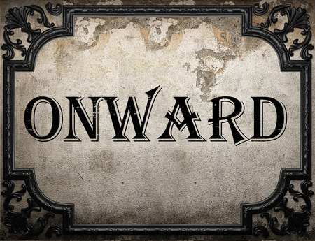 onward: onward word on concrette wall Stock Photo