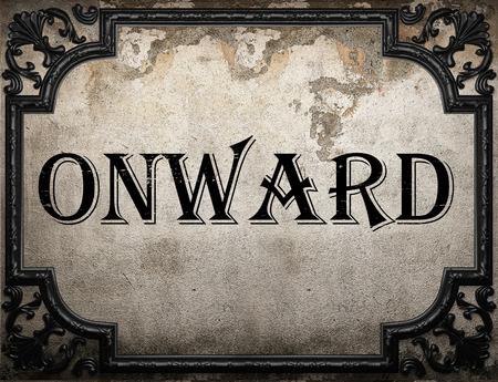 onward: onward word on concrette wall Stock Photo