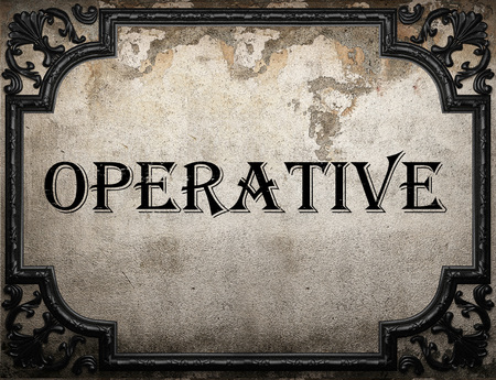 an operative: operative word on concrette wall