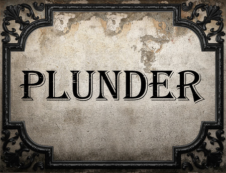 plunder: plunder word on concrette wall