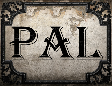 pal: pal word on concrette wall