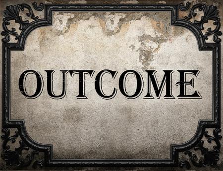 outcome: outcome word on concrette wall