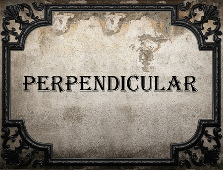 perpendicular: perpendicular word on concrette wall