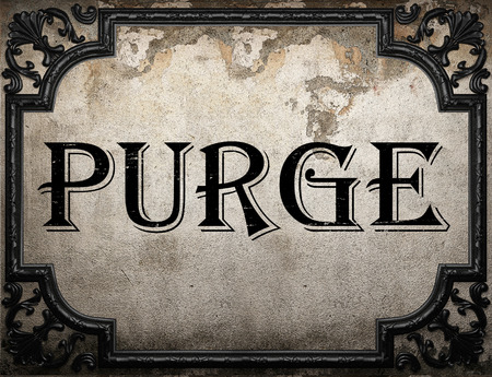 purge: purge word on concrette wall