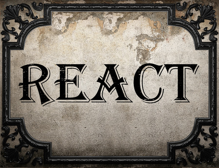 react: react word on concrette wall