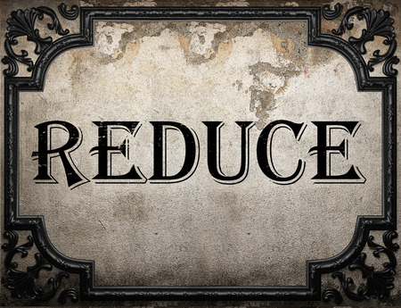 reduce: reduce word on concrette wall