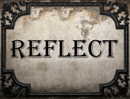 reflect: reflect word on concrette wall
